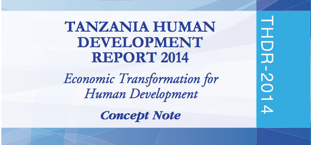 Tanzania Human Development Report 2014: Economic Transformation for Human Development - CONCEPT NOTE
